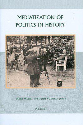 Mediatization of Politics in History