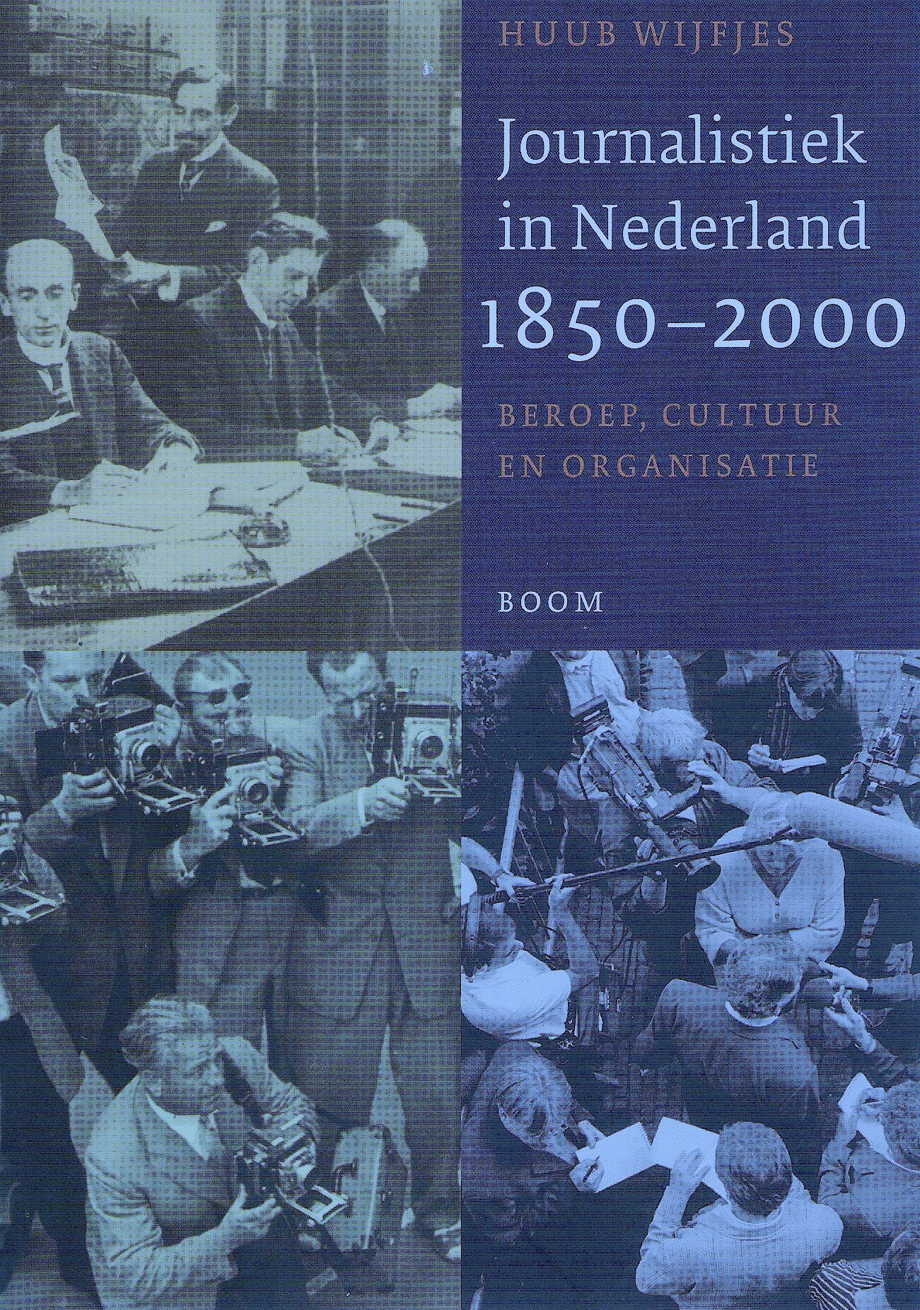 Journalistiek in Nederland 1850-2000