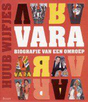 VARA. Biografie van een omroep